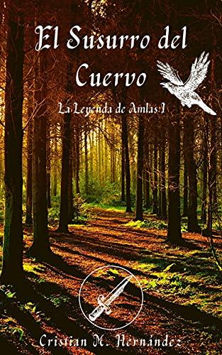 El Susurro del Cuervo (La Leyenda de Amlas nº 1)