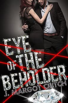 Eye of the Beholder by [J. Margot Critch]