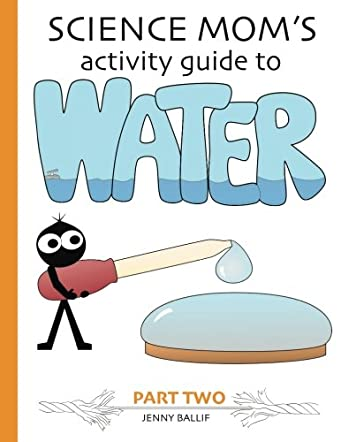 Science Mom's Guide to Water, Part 2