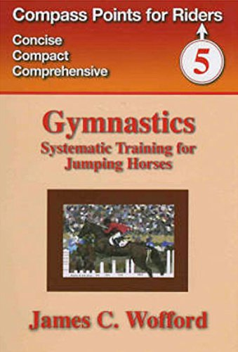 Gymnastics: Systematic Training For Jumping Horses (Compass Points For Riders S.)