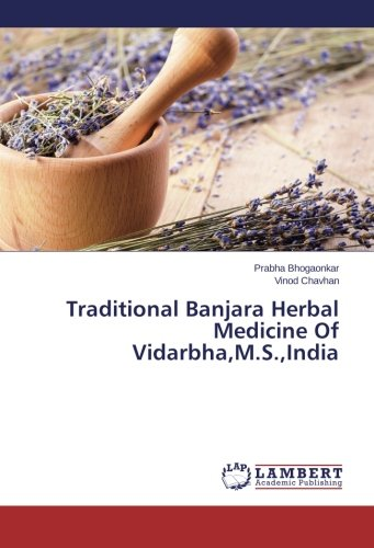 Traditional Banjara Herbal Medicine Of Vidarbha,M.S.,India