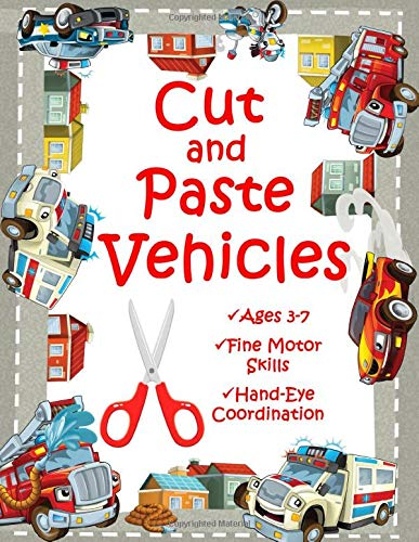 Cut and Paste Vehicles, Ages 3 to 7, Fine Motor Skills, Hand-Eye Coordination
