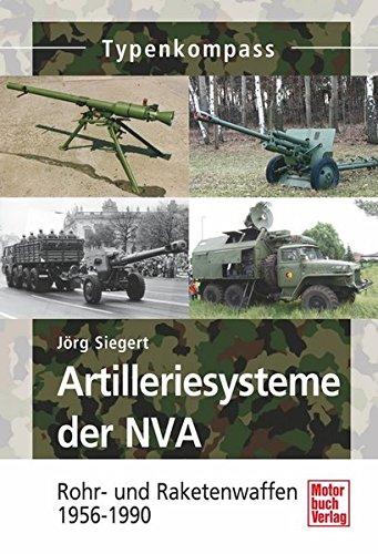 Artilleriesysteme der NVA: Rohr- und Raketenwaffen 1956 -1990