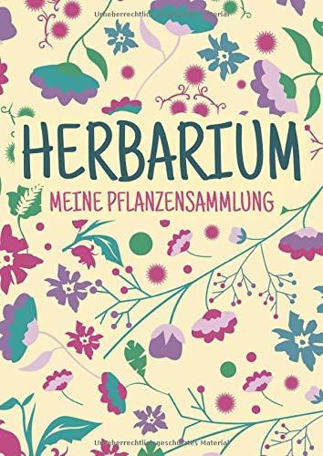 Herbarium - Meine Pflanzensammlung: Herbarium Leer A4 - Pflanzen Sammeln, Bestimmen, Aufbewahren - 110 Seiten Papier Weiß - Pflanzenbestimmung - Motiv: Blumen Blüten Muster Natur Bunt