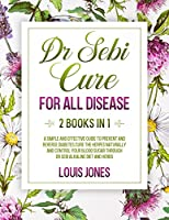 Dr Sebi Cure For All Disease.: 2 Books in 1: A Simple And Effective Guide To Prevent And Reverse Diabetes.Cure The Herpes Naturally Through Dr Sebi Alkaline Diet And Herbs