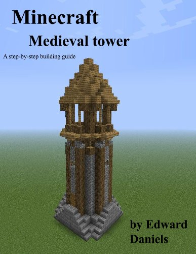 Minecraft Medieval Tower Guide (English Edition)