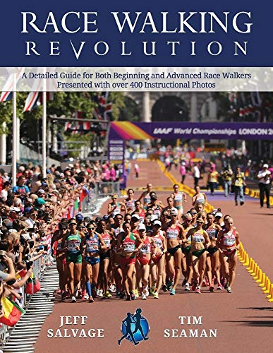Race Walking Revolution - A Detailed Guide for Both Beginning and Advanced Race Walkers