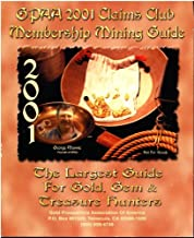 GPAA Claims Club Membership Mining Guide. The Largest Guide For Gold, Gem & Treasure Hunters (2001 Edition)