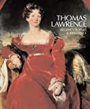 Thomas Lawrence: Regency Power & Brilliance (Yale Center for British Art) - Cassandra Albinson