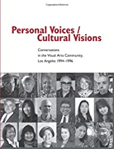 Personal Voices / Cultural Visions: Conversations in the Visual Arts Community, Los Angeles 1994-1996