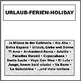 Holiday Hits (Mama Leone/Ti Amo/El Lute/Che Sara/Arrivederci Roma) (Potpourri)