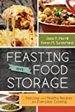 Feasting on Food Storage: Delicious and Healthy Recipes for Everyday...
