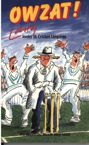 OWZAT! LARRY LOOKS AT CRICKET UMPIR: Larry Looks at Cricket Umpires