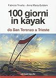 100 giorni in kayak da San Terenzo a Trieste...