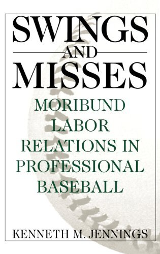 Swings and Misses: Moribund Labor Relations in Professional Baseball (Contributions in Women's Studies; 160)