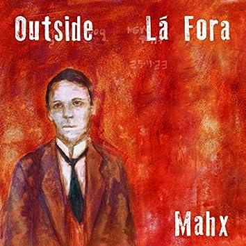 Outside / Lá Fora