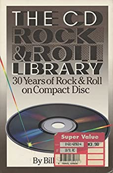 The Cd Rock and Roll Library  30 Years of Rock and Roll on Compact Disc