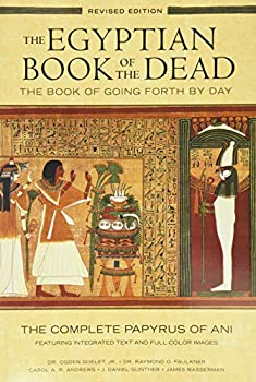 Egyptian Book of the Dead  The Book of Going Forth by Day  The Complete Papyrus of Ani Featuring Integrated Text and Full-Color Images