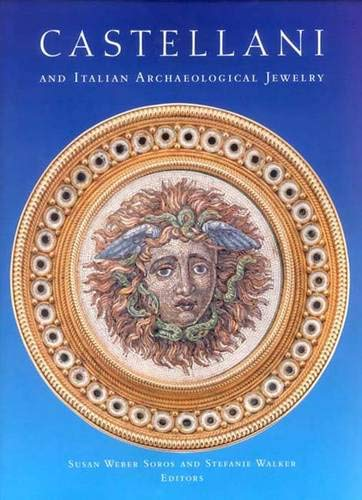 Castellani and Italian Archaeological Jewelry (Bard Graduate Center for Studies in the Decorative Arts, Design & Culture)