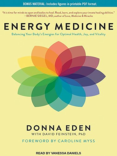 Energy Medicine: Balancing Your Bodys Energies for Optimal Health, Joy, and Vitality