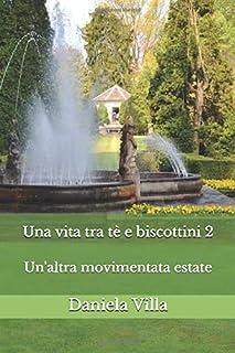 Una vita tra tè e biscottini 2: Un'altra movimentata estate a Bakerville! (Bakerville's stories) (Italian Edition)