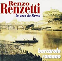 Renzo Renzetti - Barcarolo Romano (1 CD)