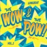 The Wow and the Pow! Vol. 2