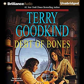 Debt of Bones                   By:                                                                                                                                 Terry Goodkind                               Narrated by:                                                                                                                                 Sam Tsoutsouvas                      Length: 3 hrs and 18 mins     1,124 ratings     Overall 4.5
