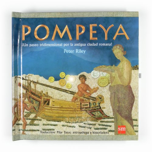 Pompeya. Un paseo tridimensional por la antigua ciudad romana (Para aprender más sobre)