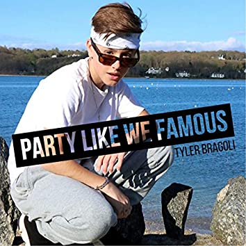 Party Like We Famous