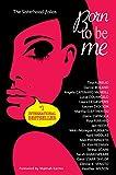 Born To Be Me (The Sisterhood Folios Book 2) (English Edition)