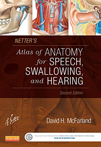 Compare Textbook Prices for Netter's Atlas of Anatomy for Speech, Swallowing, and Hearing 2 Edition ISBN 9780323239820 by McFarland, David H.