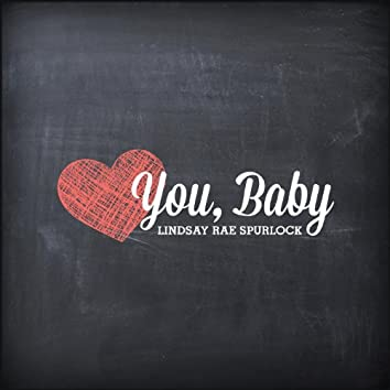 You, Baby.