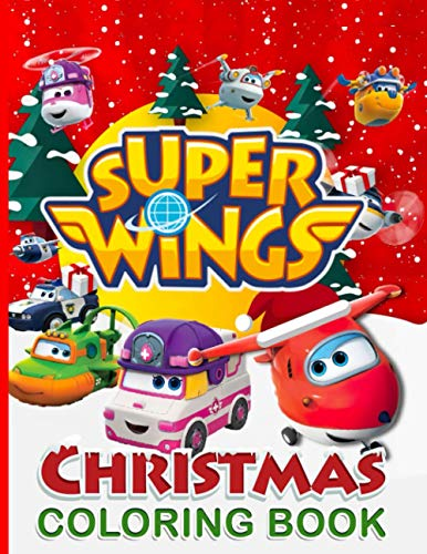 Super Wings Christmas Coloring Book: Anxiety Super Wings Christmas Adult Coloring Books - Creativity & Relaxation