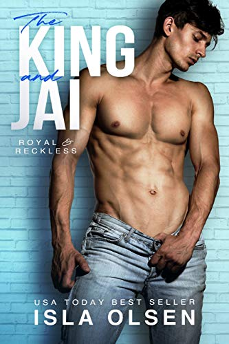 The King and Jai (Royal & Reckless Book 1)