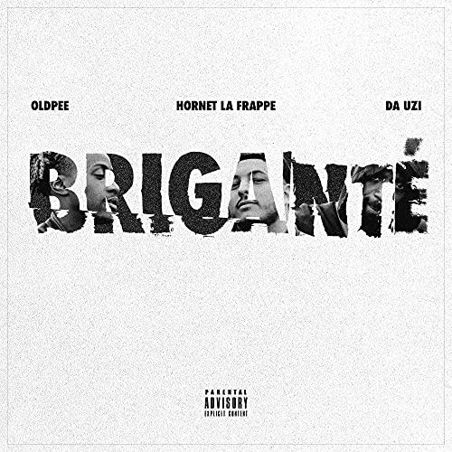 Briganté (feat. Hornet La Frappe, Da Uzi) [Explicit]