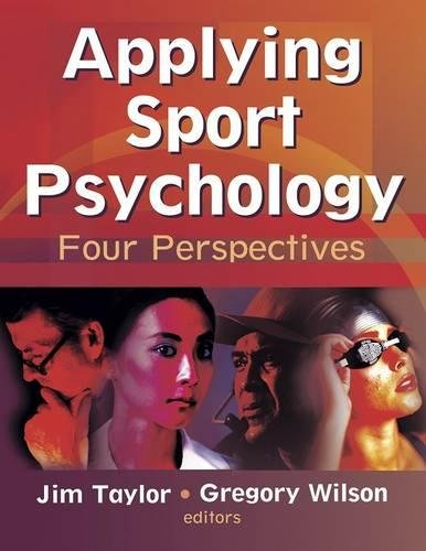 Compare Textbook Prices for Applying Sport Psychology: Four Perspectives 1 Edition ISBN 9780736045124 by Taylor, Jim,Wilson, Gregory