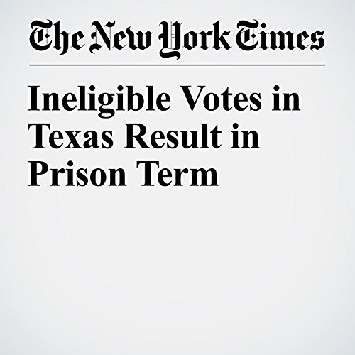 Ineligible Votes in Texas Result in Prison Term copertina