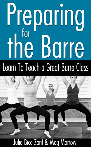 Preparing for the Barre: Learn to Teach a Great Barre Class