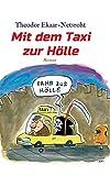 Mit dem Taxi zur Hölle - Als mich der Teufel jagte