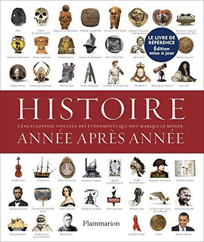 Histoire année après année: Encyclopédie visuelle...