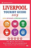 Liverpool Tourist Guide 2019: Shops, Restaurants, Entertainment and Nightlife in Liverpool, England (City Tourist Guide 2019)