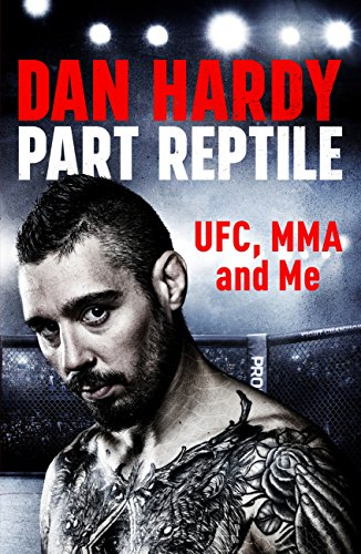 Part Reptile: UFC, MMA and Me (English Edition)