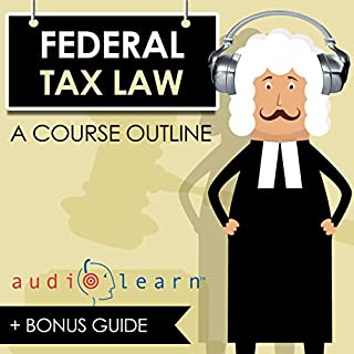 Federal Tax Law AudioLearn                   By:                                                                                                                                 AudioLearn Content Team                               Narrated by:                                                                                                                                 Terry Rose                      Length: 11 hrs and 53 mins     6 ratings     Overall 3.7