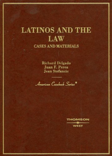 Latinos and the Law: Cases and Materials (American Casebook Series)