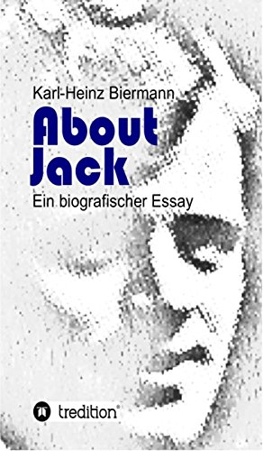 About Jack: Ein biografischer Essay (German Edition)
