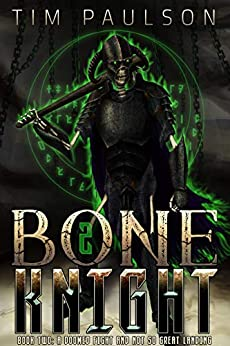 A Doomed Fight and Not So Great Landing: A LitRPG Fantasy Adventure (Bone Knight Book 2) by [Tim Paulson]