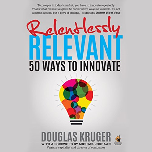 Relentlessly Relevant Audiobook By Douglas Kruger cover art