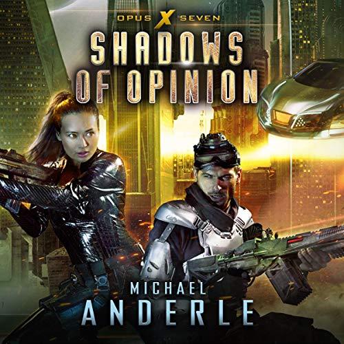 Shadows of Opinion: Opus X, Book 7