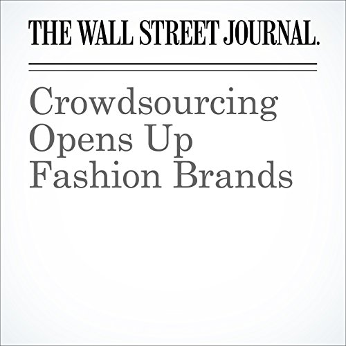 Crowdsourcing Opens Up Fashion Brands cover art